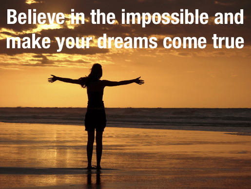 Believe In The Impossible And Make Your Dreams Come True-3804