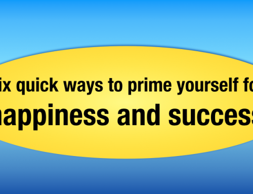 Six ways to get primed for success and happiness