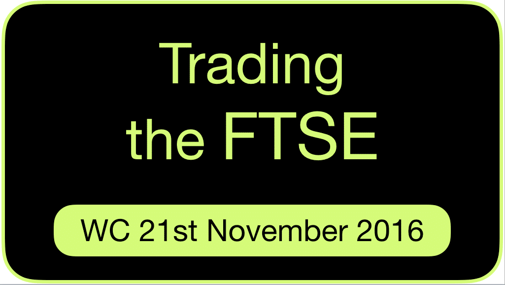 day-trading-the-ftse-wc-21st-nov-2016