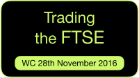 trading-the-ftse-wc-28th-november-2016