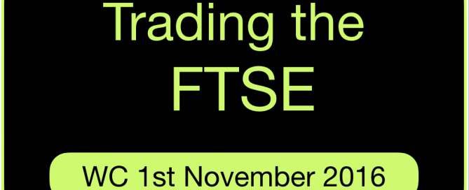 trading-the-ftse-wc-1st-november-2016