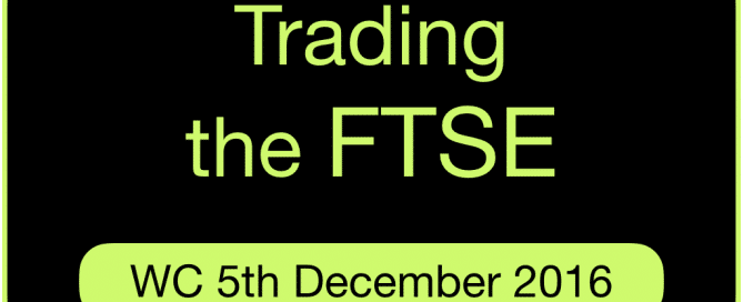 trading-the-ftse-wc-5th-december-2016