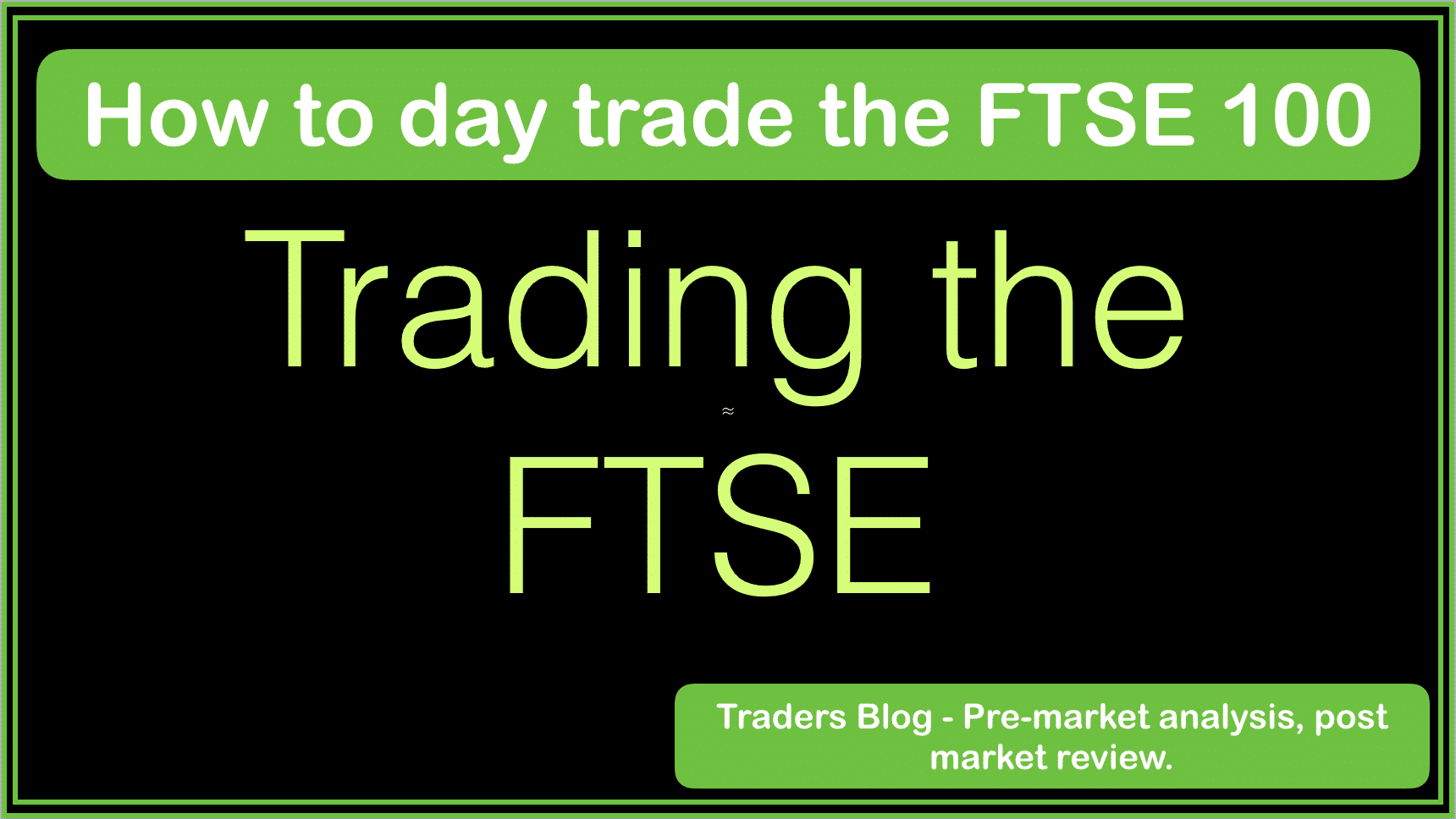 How to day trade the FTSE 100