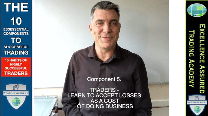 Component 5 - learn to accept trading losess