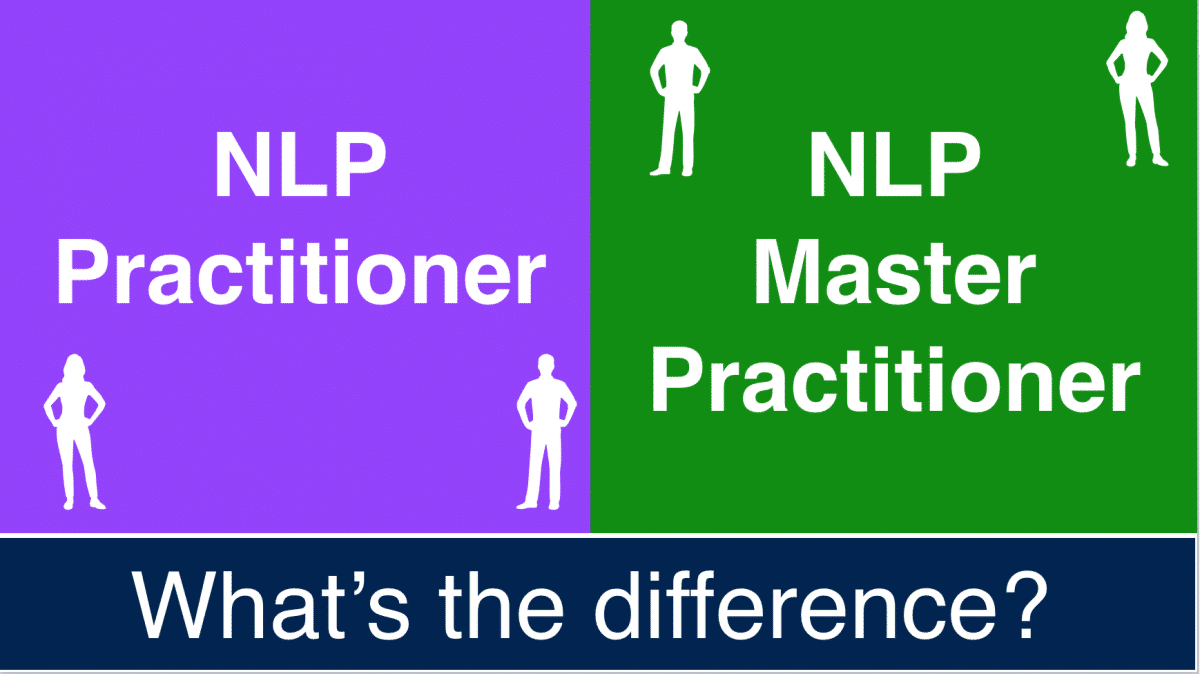 The difference between an NLP Practitioner and an NLP Master Practitioner?