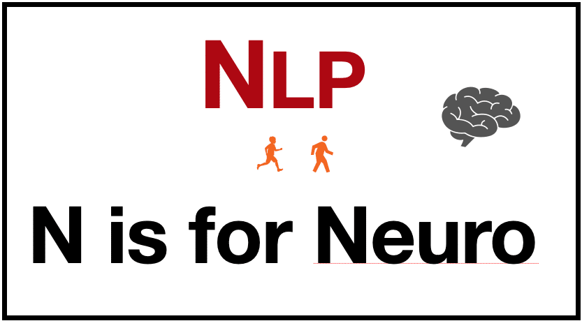 NLP - N is for Neuro